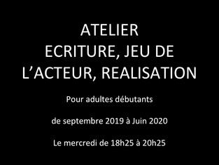 Ecriture, réalisation et jeu de l'acteur pour adultes débutants Saison 2019-2020