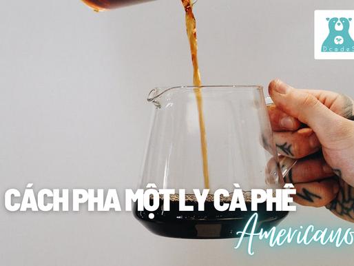 Cách pha một ly cà phê Americano ngon chuẩn vị