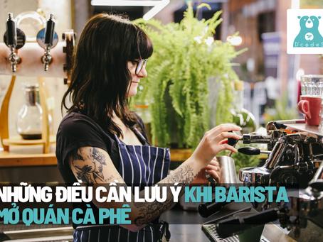 8 điều cần lưu ý khi Barista mở quán cà phê