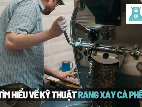 Kỹ năng rang xay cà phê chuẩn