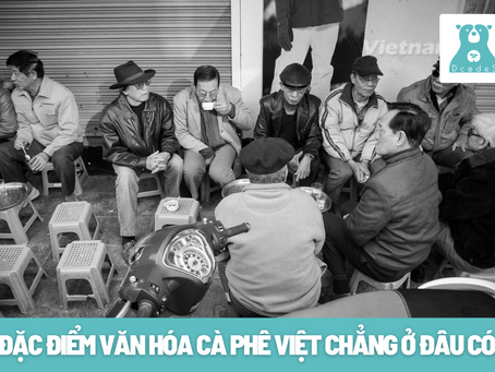 Đặc điểm văn hóa cà phê Việt chẳng ở đâu có!