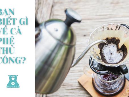 Các Barista biết gì về cà phê thủ công?