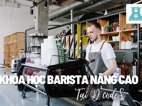 Khóa học Barista nâng cao tại D'codeS