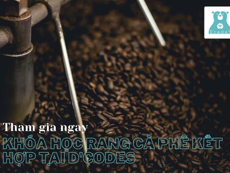 Khóa học rang cà phê kết hợp của D'codeS