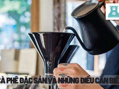 Cà phê đặc sản và những điều cần biết về cà phê đặc sản