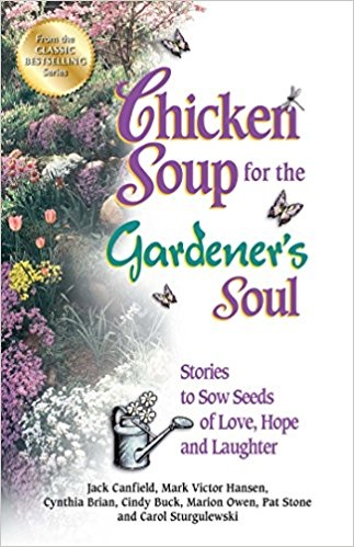 Chicken Soup for Gardener's Soul
