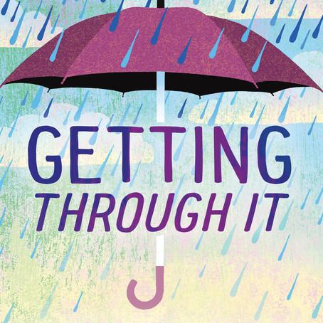 Getting through it!