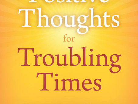 Positive Thoughts for Troubling Times, Embrace Abundance, After the Pandemic