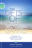 The Gifts of Care Giving with Connie Goldman, Giving Space, Heart Protection