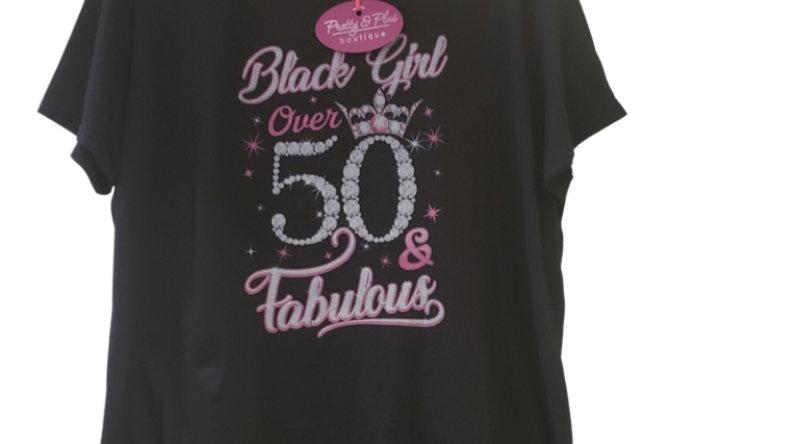 3X Black Girl  Over 50& Fabulous Tee