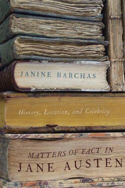 Matters of Fact in Jane Austen by Janine Barchas
