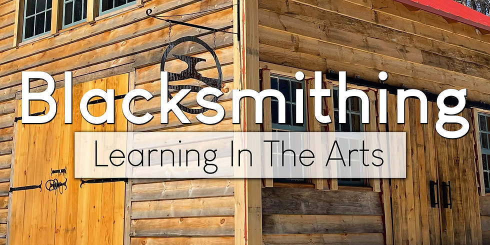 Learning In The Arts - Blacksmithing