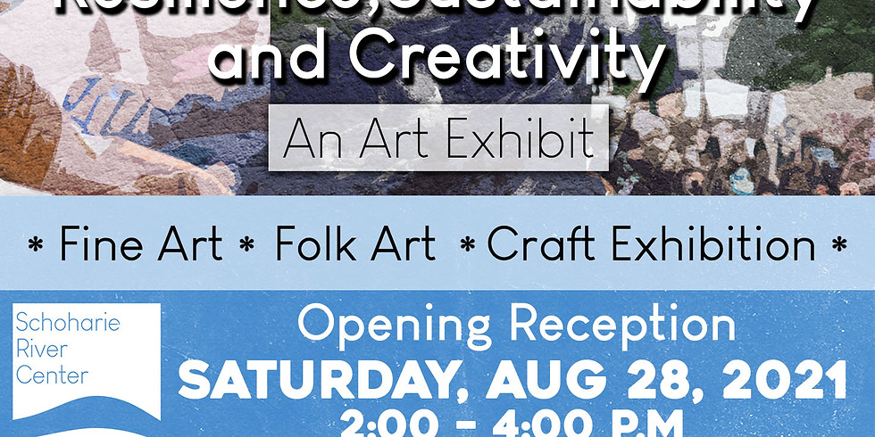 Resilience, Sustainability, and Creativity: An Art Exhibit - Opening Reception