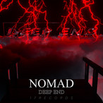 NOMAD DIVES INTO 'DEEP END'