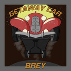 GETAWAY WITH BREY'S 'GETAWAY CAR'