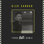 ALEK SANDAR - 'TERRA' (RUFF REMIX)