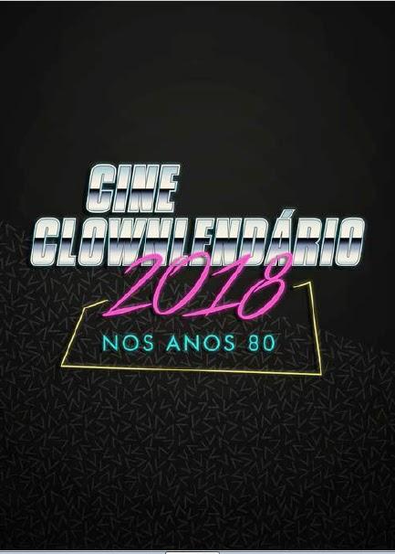 Clowlendário 2018 - Cine anos 80