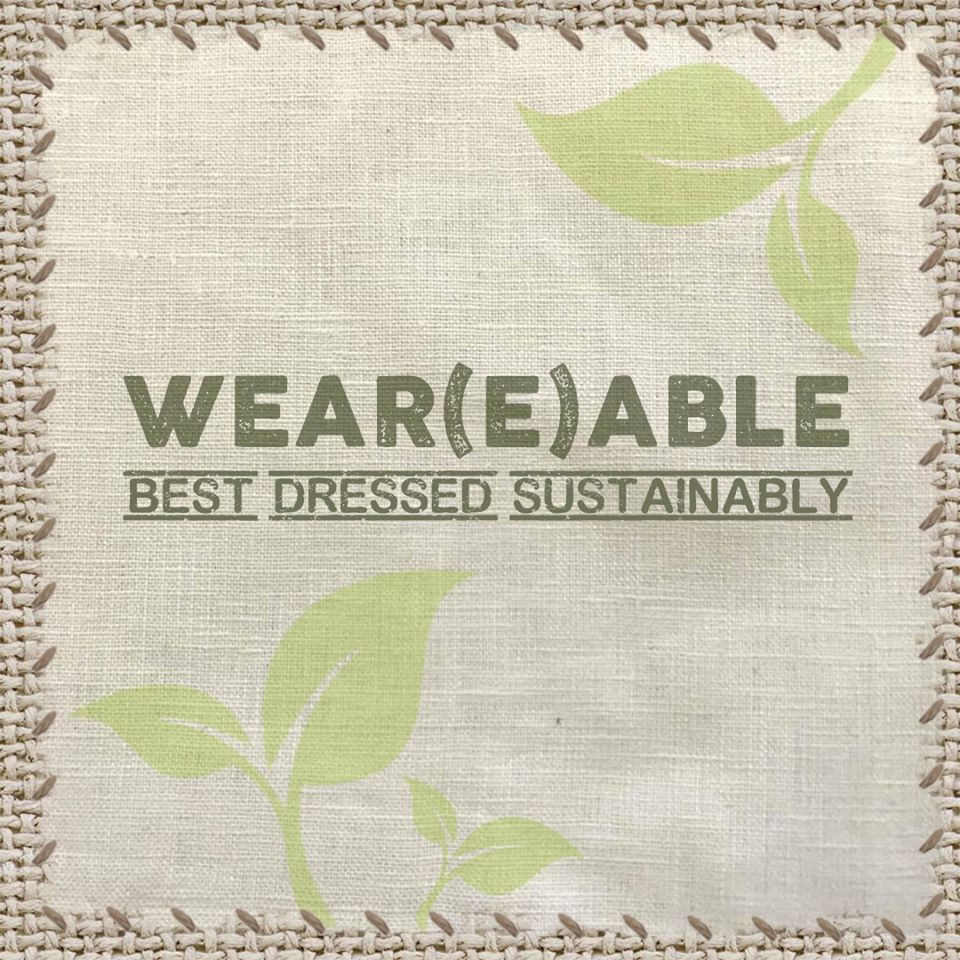 """Wear(e)able - best dressed sustainably"""
