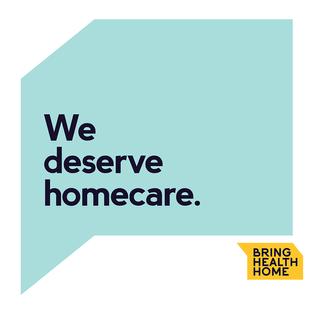 We deserve homecare.