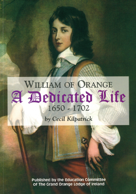 William of Orange A Dedicated Life by Cecil Kilpatrick
