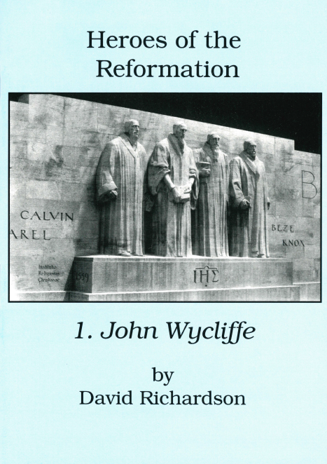 Heroes of the Reformation - John Wycliffe by David Richardson