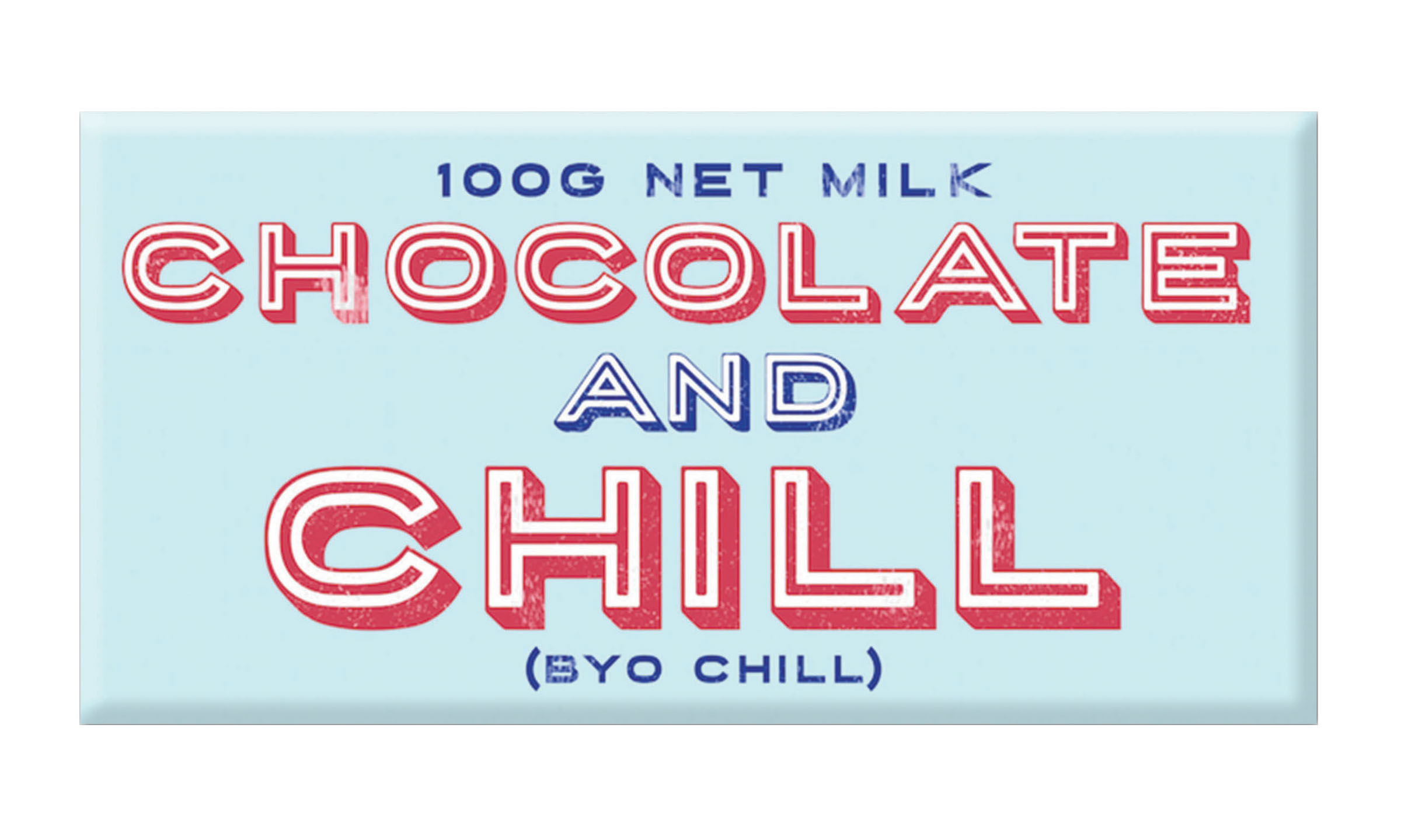 Chocolate and Chill