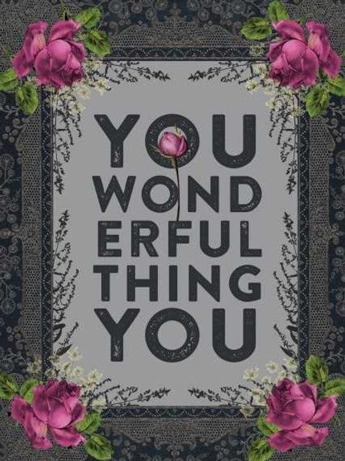 You wonderful thing You -  card
