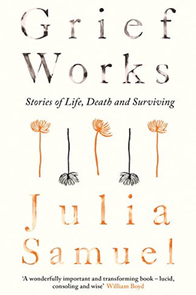 Grief Works - Stories of Life, Death and Surviving
