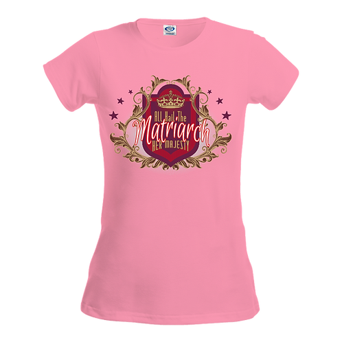 Tultex 213 Mother's Day TShirt Design- All Hail The Matriach- Pink