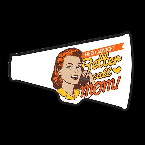 Better Call Mom- Megaphone Plaques
