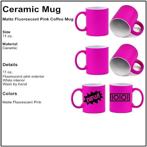 Personalize - Matte Fluorescent Pink Coffee Mugs