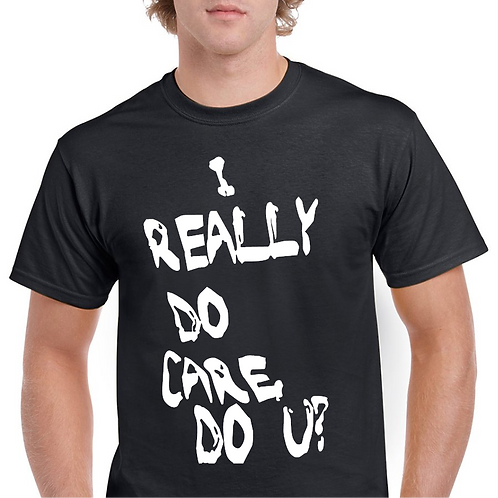 I Really Do Care T Shirt