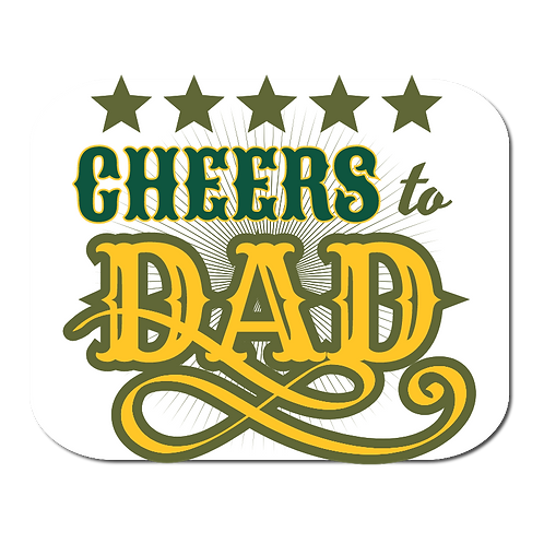 Cheers To Dad- Mousepad
