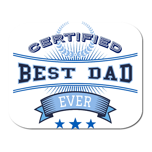 Certified Best Dad- Mousepad