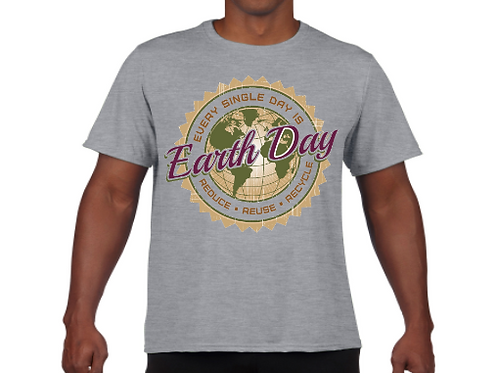 Every Single Day Is Earth Day- Grey