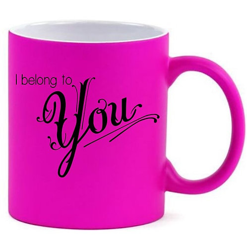 I Belong To You Valentine's Day - Matte Pink Coffee Mug