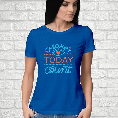 Make Today Count Women's T-Shirt