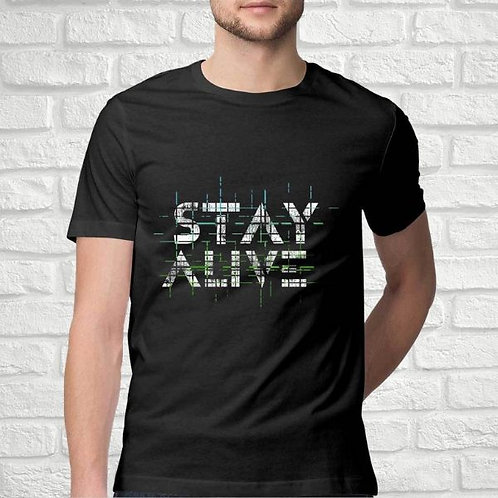 Stay Alive Men's T-Shirt