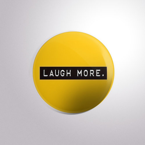 Laugh More Button Badge