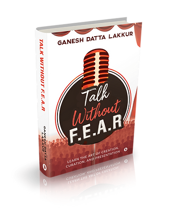 Talk Without F.E.A.R: Learn the Art of Creation, Curation & Presentation