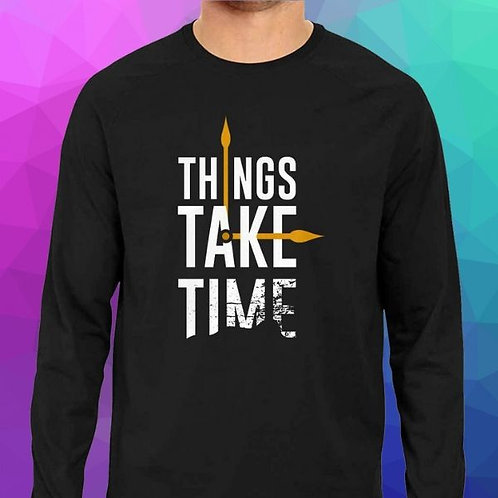 Things Take Time Men's T-Shirt