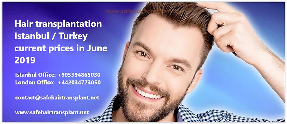 Hair transplantation Istanbul Turkey current prices in June 2019