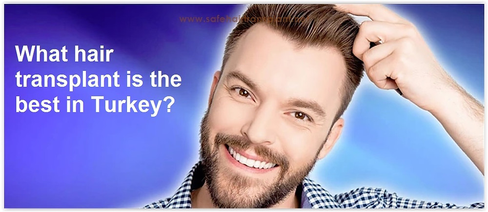 What hair transplant is the best in Turkey?