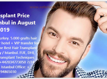 Hair Transplant Price Turkey Istanbul in August 2019