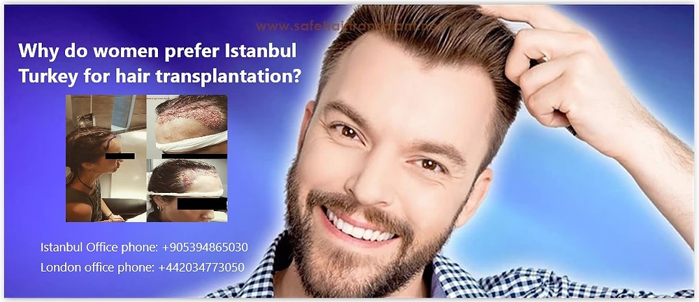 Why do women prefer Istanbul Turkey for hair transplantation