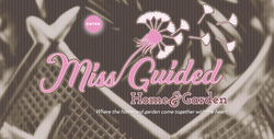 Miss Guided Home and Garden