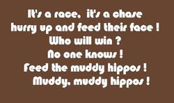 Muddy. Muddy Hippos (back)