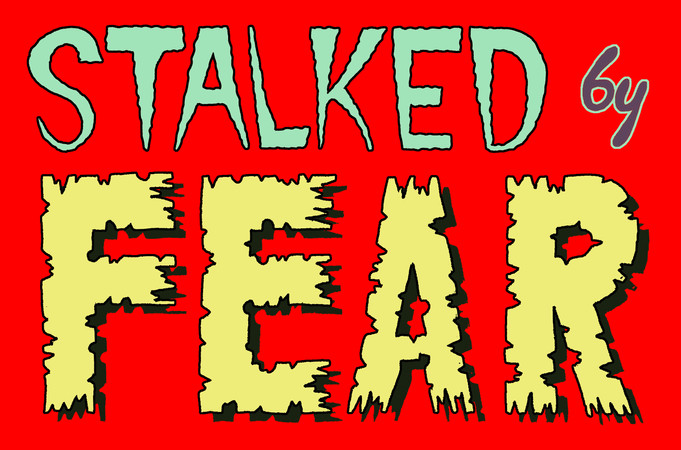Stalked By Fear