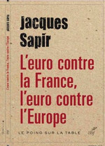 L'Euro contro la Francia, l'Euro contro l'Europa...