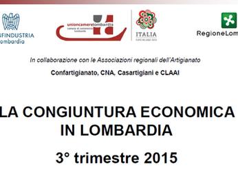 Economia Lombarda III trimestre 2015 dati positivi ma in decelerazione.